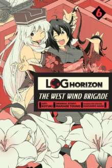 Log Horizon: The West Wind Brigade, Vol. 6, Paperback / softback Book