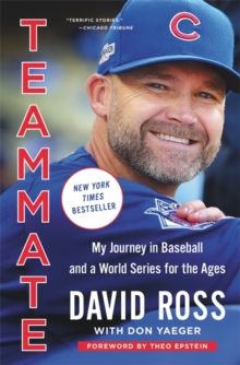 Teammate : My Journey in Baseball and a World Series for the Ages, Paperback / softback Book