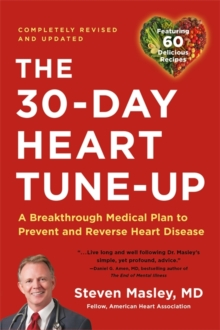 30-Day Heart Tune-Up (Revised edition) : A Breathrough Medical Plan to Prevent and Reverse Heart Disease, Paperback / softback Book