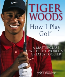 Tiger Woods: How I Play Golf, Paperback Book