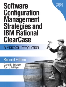 Software Configuration Management Strategies and IBM Rational ClearCase : A Practical Introduction, Paperback / softback Book