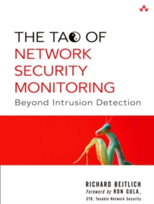 The Tao of Network Security Monitoring : Beyond Intrusion Detection, Paperback Book