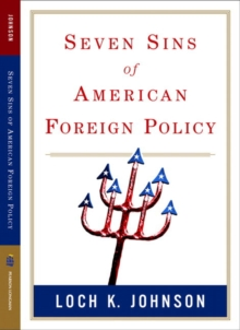 Seven Sins of American Foreign Policy (Great Questions in Politics Series), Paperback / softback Book