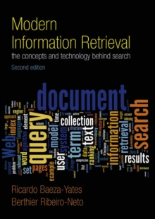 Modern Information Retrieval : The Concepts and Technology behind Search, Paperback / softback Book