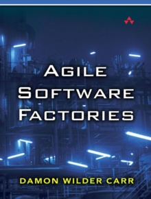 Agile Software Factories, Paperback / softback Book