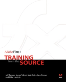 Adobe Flex 2 : Training from the Source, Mixed media product Book