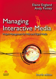 Managing Interactive Media : Project Management for Web and Digital Media, Paperback / softback Book