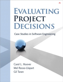 Evaluating Project Decisions : Case Studies in Software Engineering, Paperback / softback Book