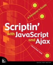 Scriptin' with JavaScript and Ajax : A Designer's Guide, Paperback / softback Book