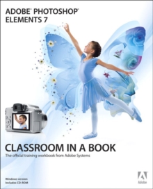 Adobe Photoshop Elements 7 Classroom in a Book, Mixed media product Book