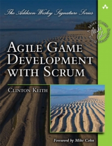 Agile Game Development with Scrum, Paperback Book