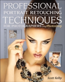 Professional Portrait Retouching Techniques for Photographers Using Photoshop, Paperback Book
