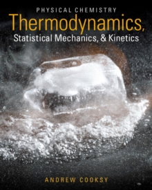Physical Chemistry : Thermodynamics, Statistical Mechanics, and Kinetics Plus MasteringChemistry with Etext -- Access Card Package, Mixed media product Book
