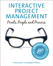 Interactive Project Management : Pixels, People, and Process, Paperback / softback Book