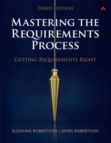 Mastering the Requirements Process : Getting Requirements Right, Hardback Book