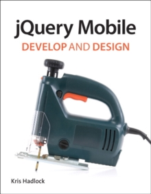 jQuery Mobile : Develop and Design, Paperback Book