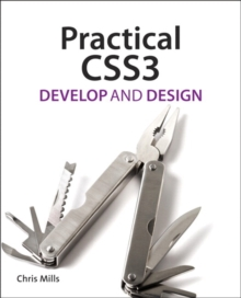 Practical CSS3 : Develop and Design, Paperback Book