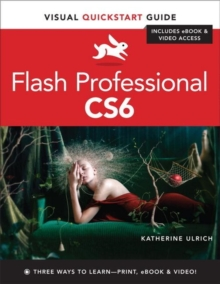 Flash Professional CS6 : Visual Quickstart Guide, Mixed media product Book