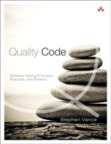 Quality Code : Software Testing Principles, Practices, and Patterns, Paperback / softback Book