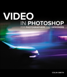 Video in Photoshop for Photographers and Designers, Paperback Book
