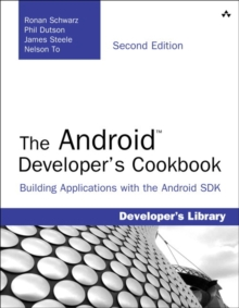 The Android Developer's Cookbook : Building Applications with the Android SDK, Paperback / softback Book