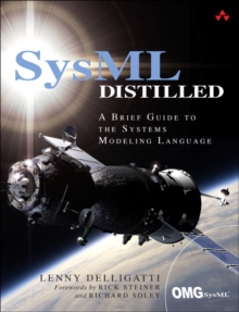 SysML Distilled : A Brief Guide to the Systems Modeling Language, Paperback Book