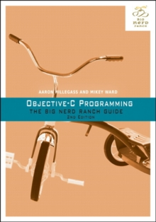 Objective-C Programming : The Big Nerd Ranch Guide, Paperback / softback Book