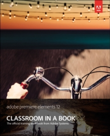 Adobe Premiere Elements 12 Classroom in a Book, Mixed media product Book