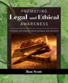 Promoting Legal and Ethical Awareness : A Primer for Health Professionals and Patients, Paperback / softback Book
