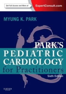 Park's Pediatric Cardiology for Practitioners : Expert Consult - Online and Print, Hardback Book