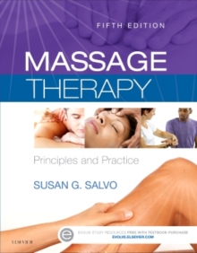 Massage Therapy : Principles and Practice, Paperback Book