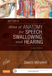 Netter's Atlas of Anatomy for Speech, Swallowing, and Hearing, Paperback Book