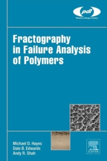 Fractography in Failure Analysis of Polymers, Hardback Book