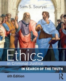 Ethics in Criminal Justice : In Search of the Truth, Paperback / softback Book