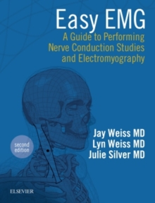 Easy EMG : A Guide to Performing Nerve Conduction Studies and Electromyography, Paperback / softback Book