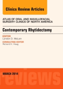 Contemporary Rhytidectomy, An Issue of Atlas of the Oral & Maxillofacial Surgery Clinics, Hardback Book