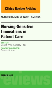 Nursing-Sensitive Indicators, An Issue of Nursing Clinics, Hardback Book