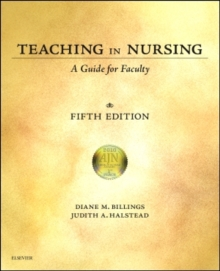 Teaching in Nursing : A Guide for Faculty, Paperback Book