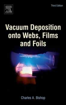 Vacuum Deposition onto Webs, Films and Foils, Hardback Book