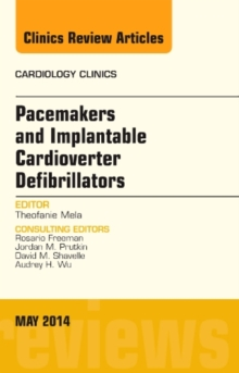 Pacemakers and implantable Cardioverter Defibrillators, An Issue of Cardiology Clinics, Hardback Book