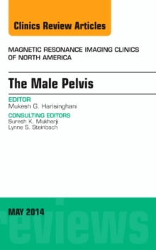 MRI of the Male Pelvis, An Issue of Magnetic Resonance Imaging Clinics of North America, Hardback Book
