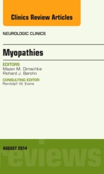 Myopathies, An Issue of Neurologic Clinics, Hardback Book