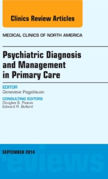 Psychiatric Diagnosis and Management in Primary Care, An Issue of Medical Clinics, Hardback Book