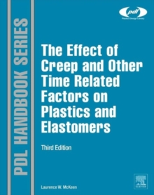 The Effect of Creep and other Time Related Factors on Plastics and Elastomers, Hardback Book