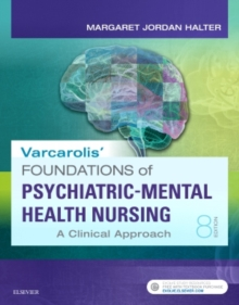 Varcarolis' Foundations of Psychiatric-Mental Health Nursing : A Clinical Approach, Paperback / softback Book