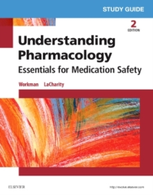Study Guide for Understanding Pharmacology : Essentials for Medication Safety, Paperback Book