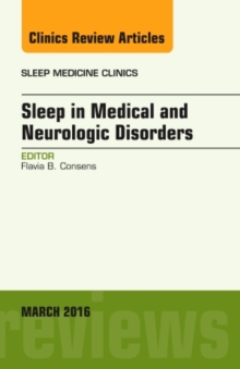 Sleep in Medical and Neurologic Disorders, An Issue of Sleep Medicine Clinics, Hardback Book