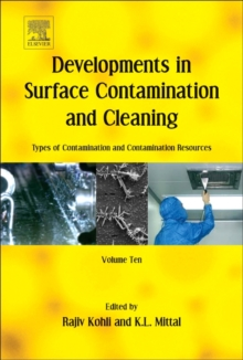 Developments in Surface Contamination and Cleaning: Types of Contamination and Contamination Resources : Volume 10, Hardback Book
