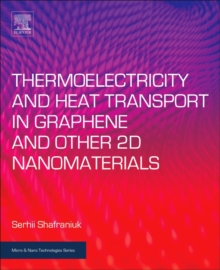 Thermoelectricity and Heat Transport in Graphene and Other 2D Nanomaterials, Hardback Book
