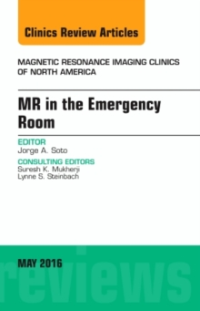 Mr in the Emergency Room, an Issue of Magnetic Resonance Imaging Clinics of North America, Hardback Book